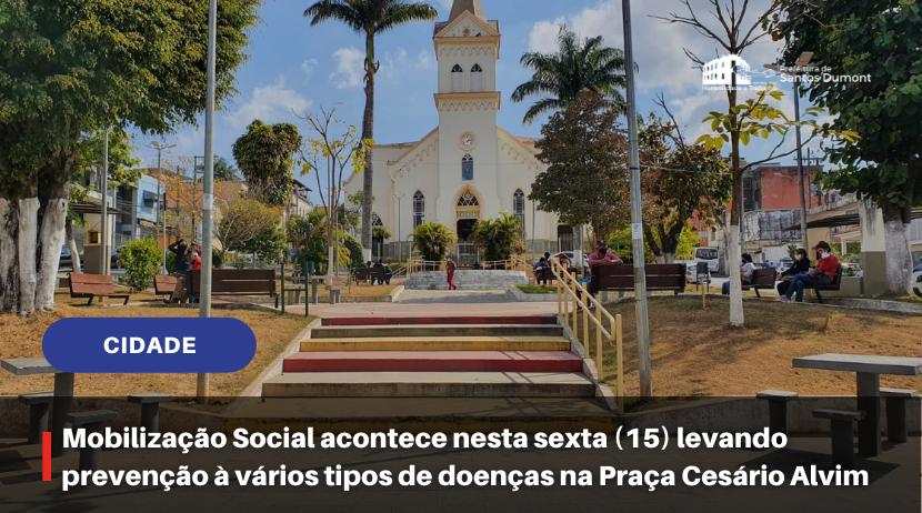 Mobilização Social acontece nesta sexta (15) levando prevenção à vários tipos de doenças na Praça Cesário Alvim