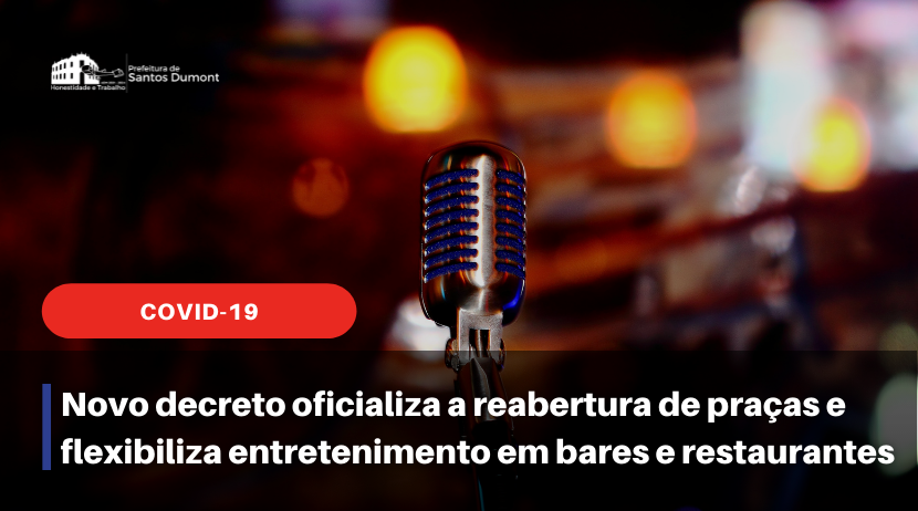 Novo decreto oficializa a reabertura de praças e flexibiliza entretenimento em bares e restaurantes