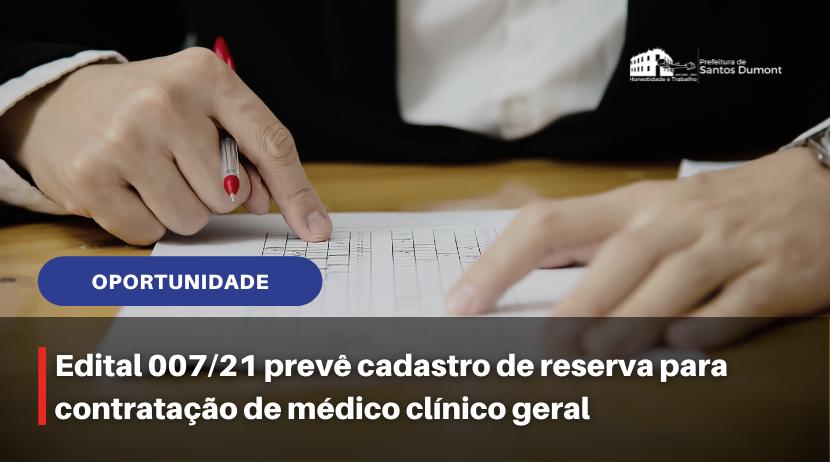 Edital 007/21 prevê cadastro de reserva para contratação de médico clínico geral