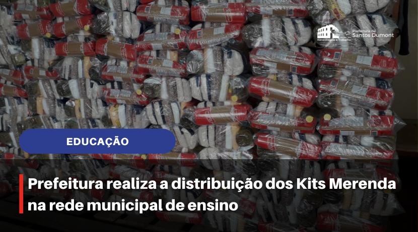 Prefeitura realiza a distribuição do Kit Merenda na rede municipal