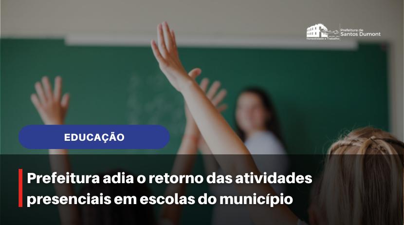 Prefeitura adia o retorno das atividades presenciais em escolas do município