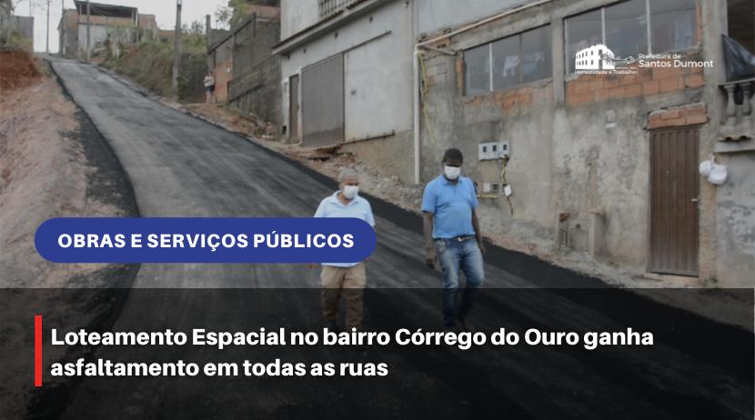 Loteamento Espacial no bairro Córrego do Ouro ganha asfaltamento em todas as ruas