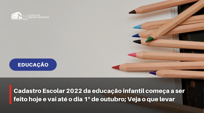 Cadastro Escolar 2022 da educação infantil começa a ser feito hoje e vai até o dia 1º de outubro; Veja o que levar